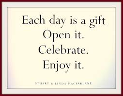 Image result for A quote about every day being a celebration