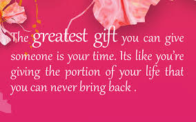 Image result for Quotes about giving the gift of time