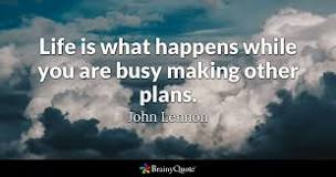Image result for Quote from John Lennon about life and planning